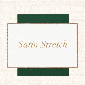 satin stretch